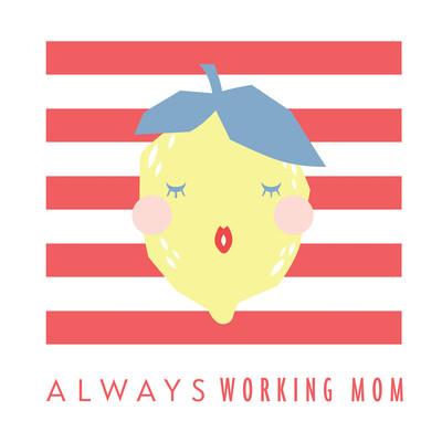 Always Working Mom