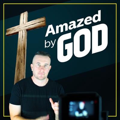 Amazed By God
