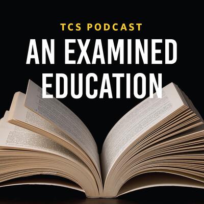 An Examined Education