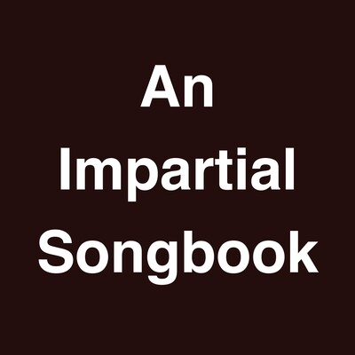An Impartial Songbook