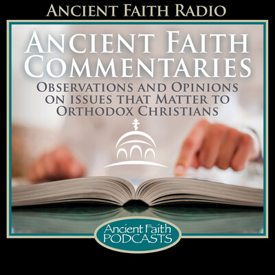 Ancient Faith Commentaries