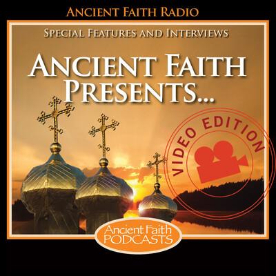 Ancient Faith Presents Video Edition (Video)