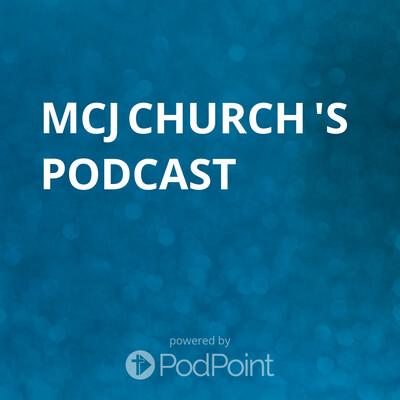 MCJ Church 's Podcast