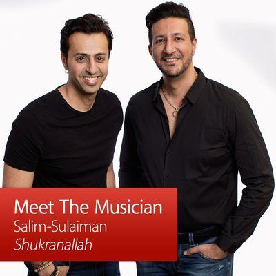 Meet the Musician: Salim-Sulaiman
