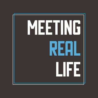 Meeting Real Life