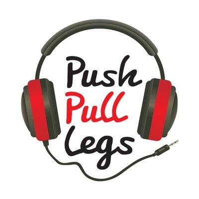 Push Pull Legs Podcast