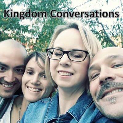 Kingdom Conversations Quadcast
