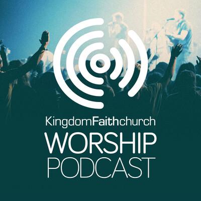 Kingdom Faith Worship Podcast