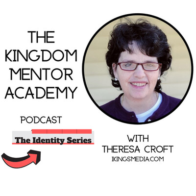 Kingdom Mentor Podcast With Theresa Croft - Find Your Voice
