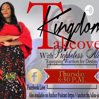 Kingdom Takeover with Prophetess Alisa