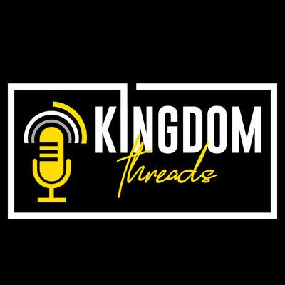 Kingdom Threads Podcast