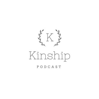 Kinship Podcast
