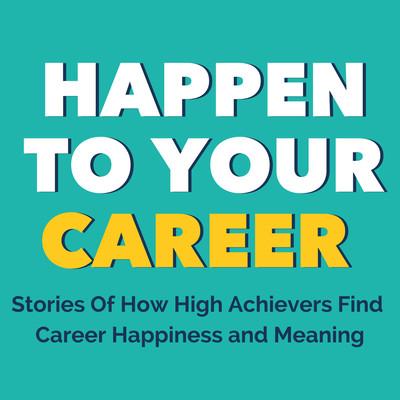 Happen to Your Career