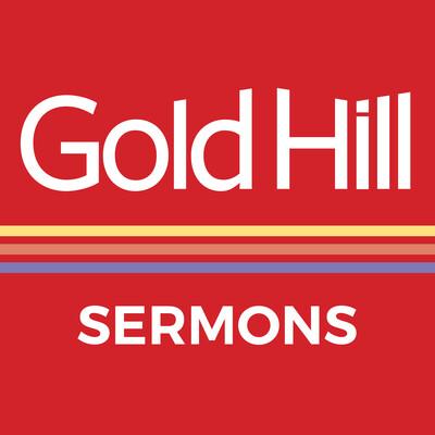 Gold Hill Sermon Audio