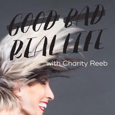 Good Bad Real Life