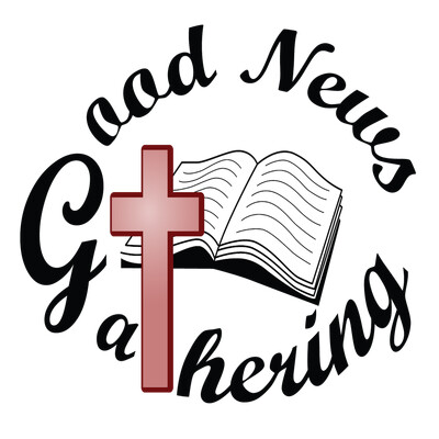 Good News Gathering Podcast