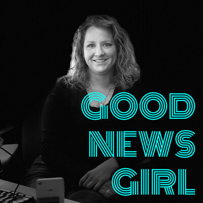 Good News Girl Podcast