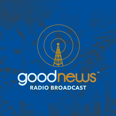 Good News Radio Broadcast
