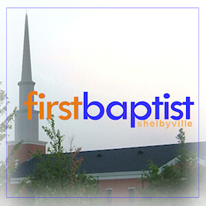 FBC Shelbyville Weekly Sermons