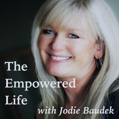 The Empowered Life with Jodie Baudek