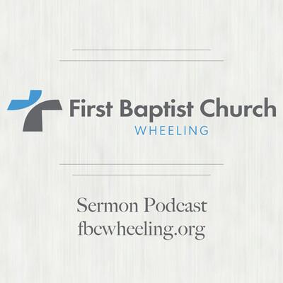FBC Wheeling Sermon Podcast