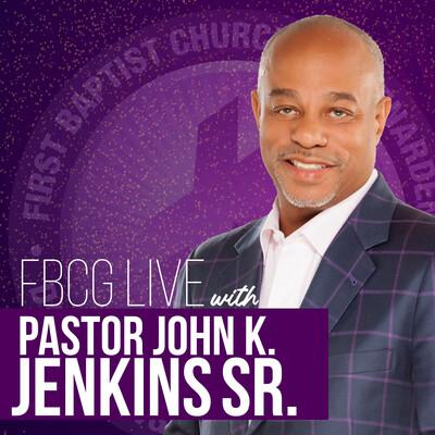 FBCG Live with Pastor John K. Jenkins Sr.