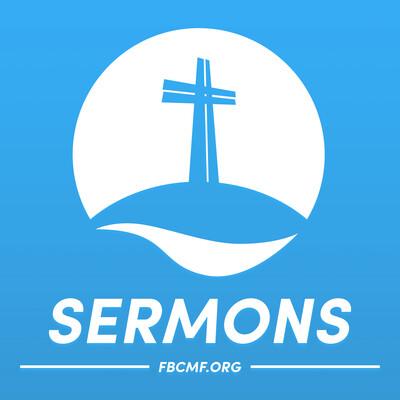 FBCMF Sermons