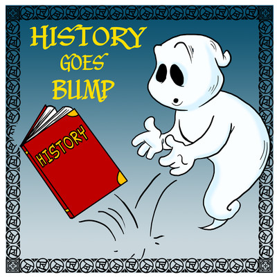 History Goes Bump Podcast