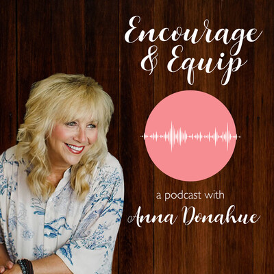 Encourage & Equip with Anna Donahue