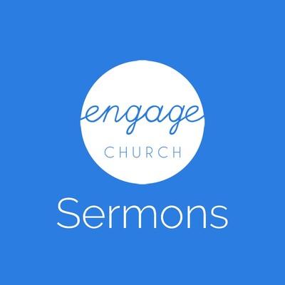 Engage Church - Sermons