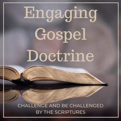 Engaging Gospel Doctrine