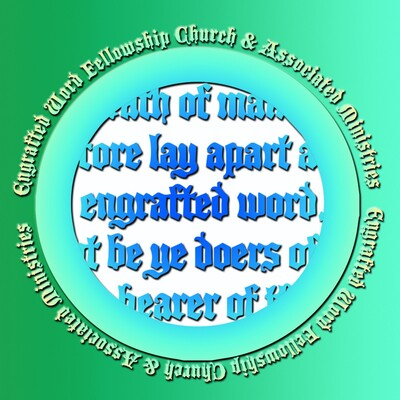 Engrafted Word Fellowship Church and Associated Ministries - media