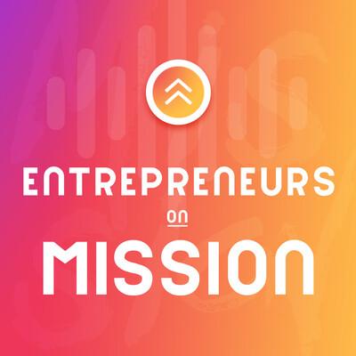 Entrepreneurs on Mission