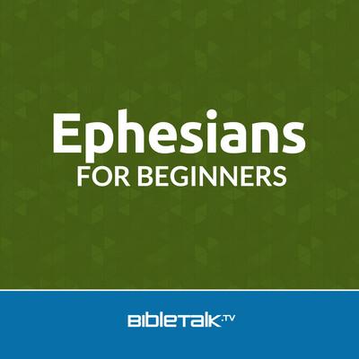 Ephesians for Beginners