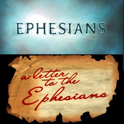 Ephesians Study - Verse by Verse
