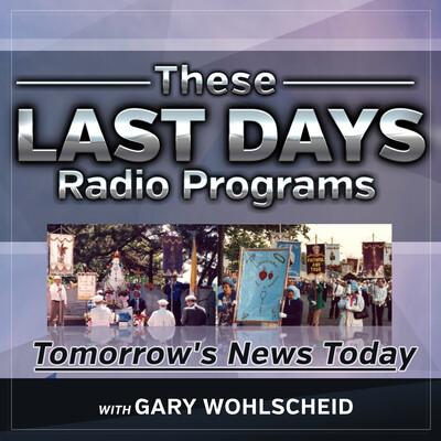 These Last Days Ministries Radio Program