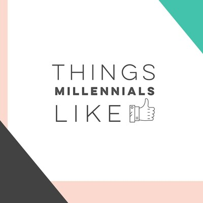 Things Millennials Like