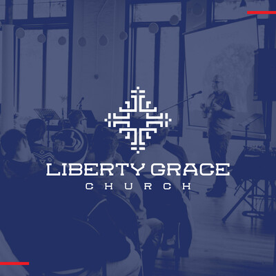 Liberty Grace Church Sermons