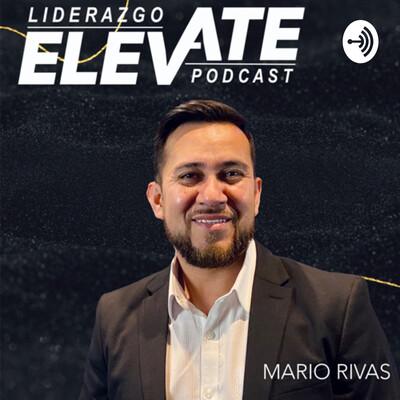Liderazgo Elevate con Mario Rivas