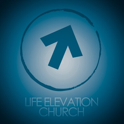 Life Elevation Church Podcast