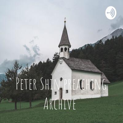 Peter Shin preaching Archive