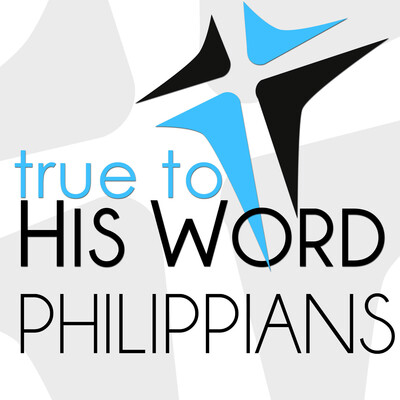 Philippians - Verse by Verse with Pastor Brian Larson - True To His Word