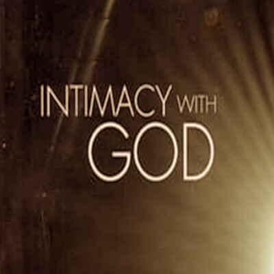 INTIMACY WITH GOD - An Available Reality