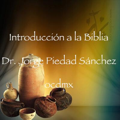 Introducción a la Biblia, Dr. Jorge Piedad Sánchez