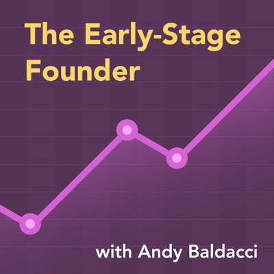 The Early Stage Founder: B2B SaaS Startups | Marketing | Sales | Growth Hacking