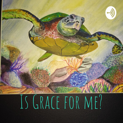 Is Grace for me?