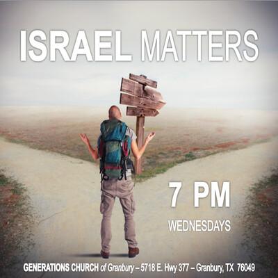 ISRAEL MATTERS - Past, Present & Future