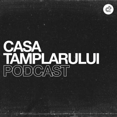 Casa Tamplarului Podcast