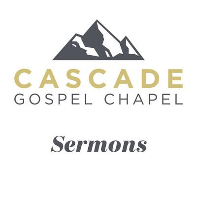 Cascade Gospel Chapel - Sermons