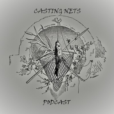 Casting Nets Podcast